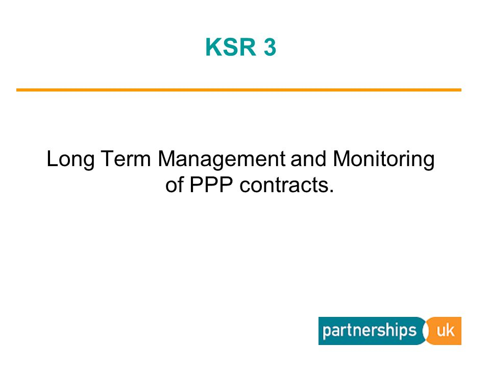 KSR 3 Long Term Management and Monitoring of PPP contracts.