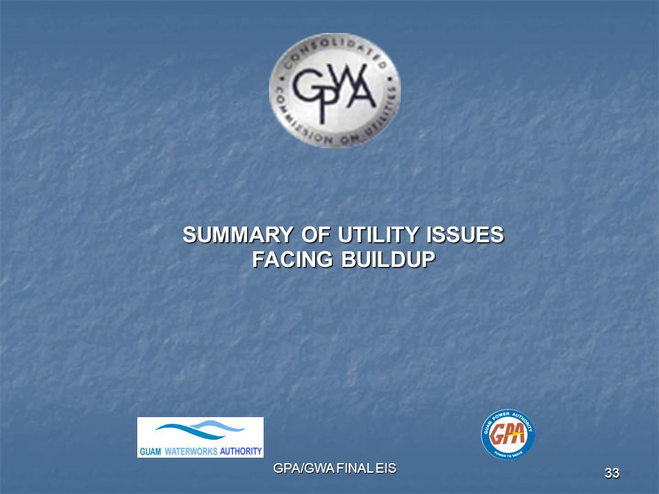 GPA/GWA FINAL EIS 33 SUMMARY OF UTILITY ISSUES FACING BUILDUP