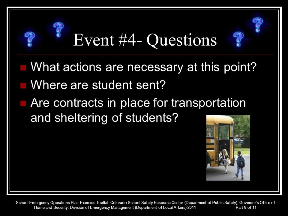 Event #4- Questions What actions are necessary at this point? Where are student sent? Are contracts in place for transportation and sheltering of stud