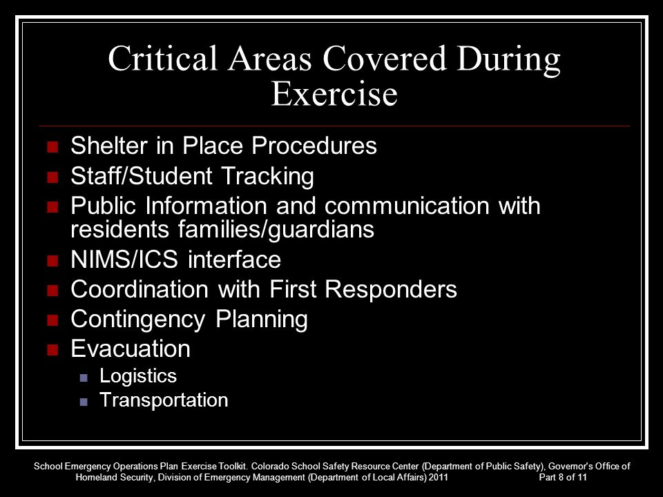 Critical Areas Covered During Exercise Shelter in Place Procedures Staff/Student Tracking Public Information and communication with residents families