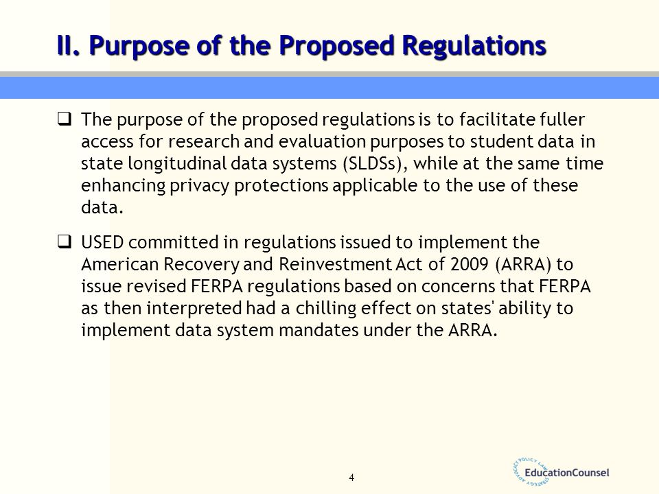 II. Purpose of the Proposed Regulations  The purpose of the proposed regulations is to facilitate fuller access for research and evaluation purposes