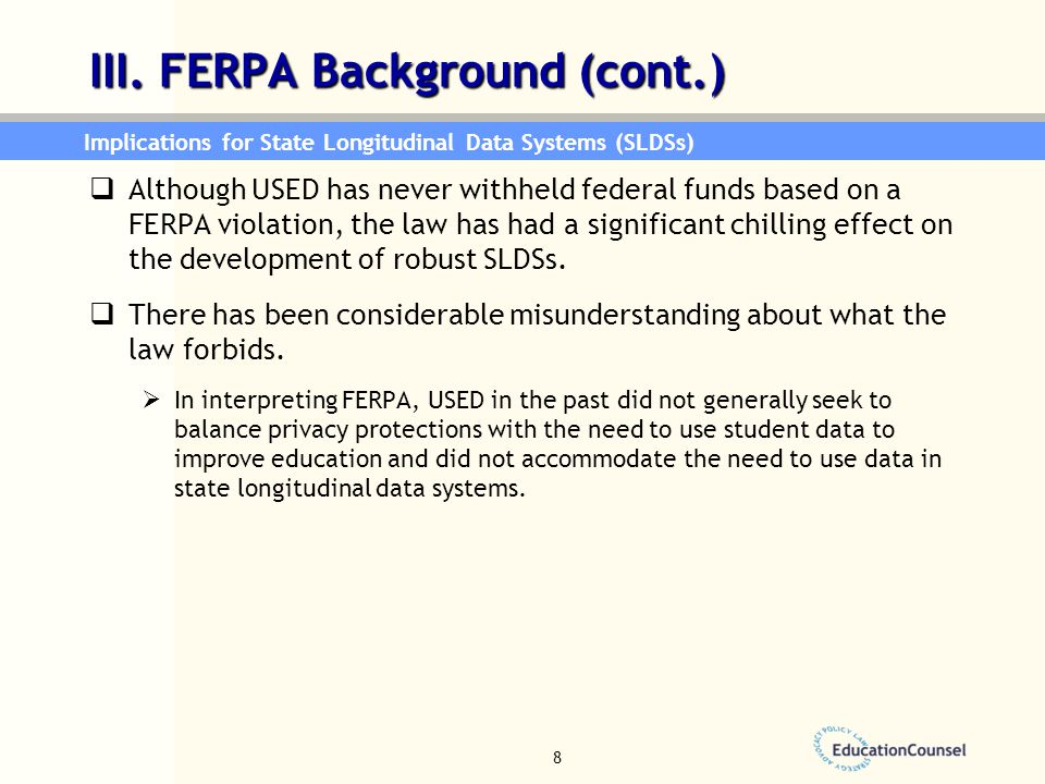 8  Although USED has never withheld federal funds based on a FERPA violation, the law has had a significant chilling effect on the development of rob