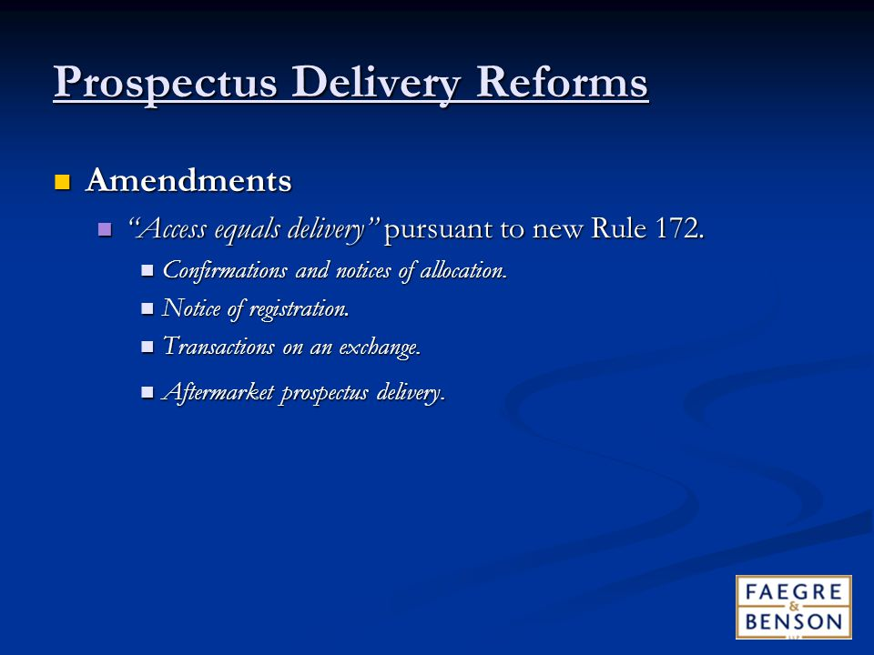 Prospectus Delivery Reforms Amendments Amendments Access equals delivery pursuant to new Rule 172.