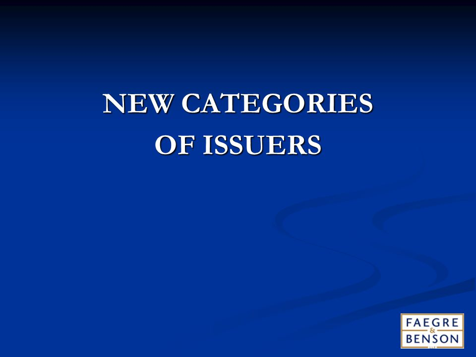 NEW CATEGORIES OF ISSUERS
