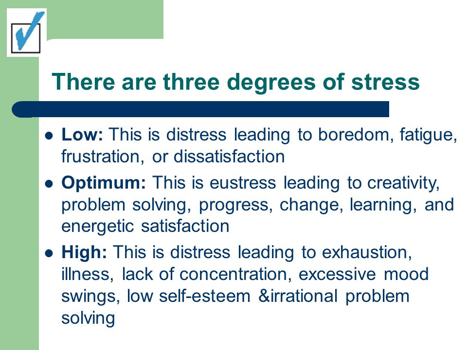 What is a definition of stress.Stress is defined as a person s response to his environment.
