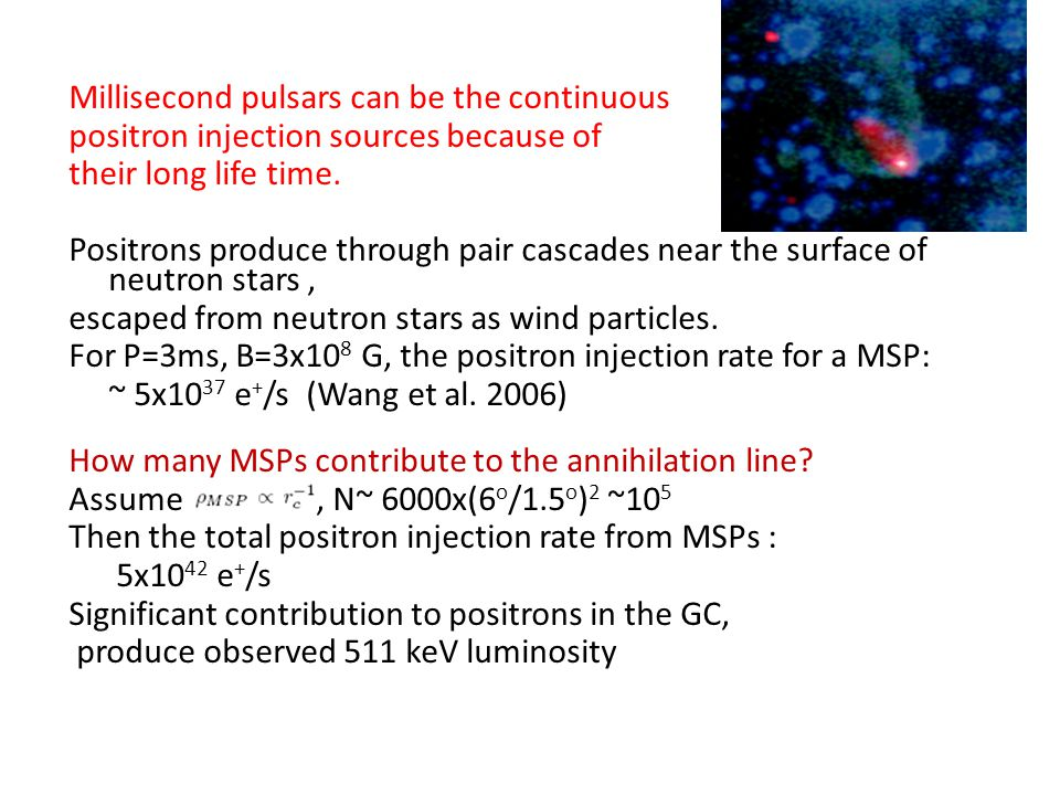 Millisecond pulsars can be the continuous positron injection sources because of their long life time.