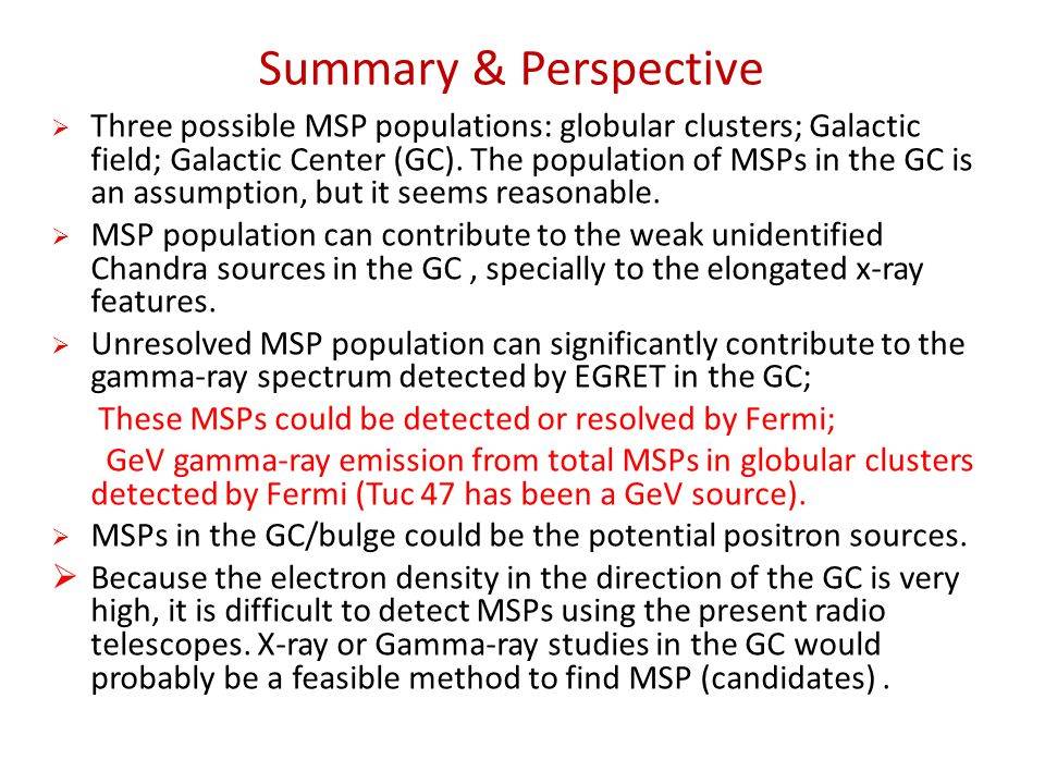 Summary & Perspective  Three possible MSP populations: globular clusters; Galactic field; Galactic Center (GC).
