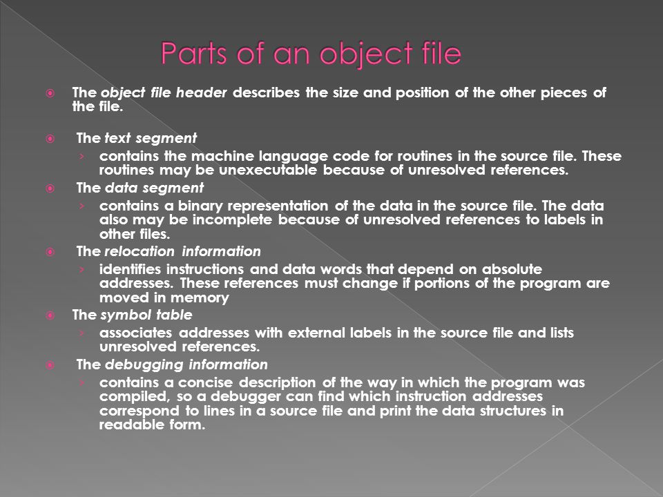  The object file header describes the size and position of the other pieces of the file.