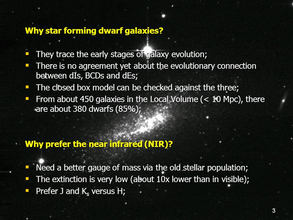 3 Why star forming dwarf galaxies.