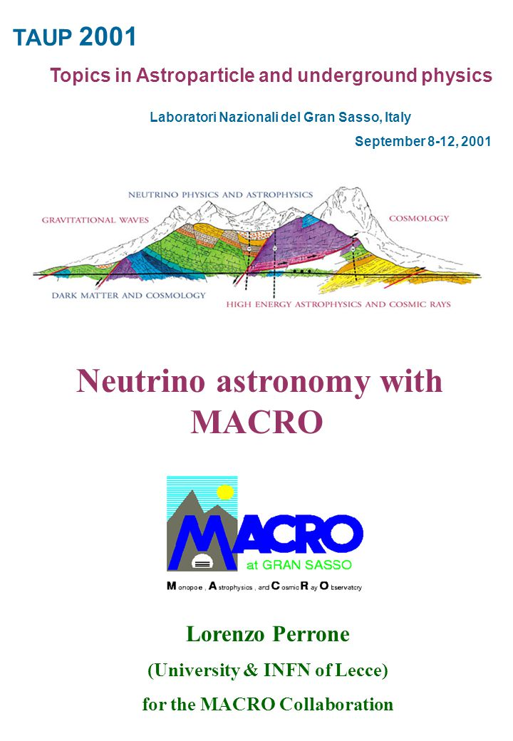Lorenzo Perrone (University & INFN of Lecce) for the MACRO Collaboration TAUP 2001 Topics in Astroparticle and underground physics Laboratori Nazional