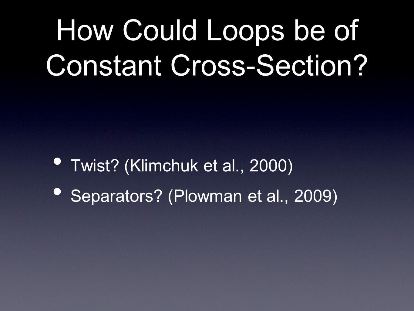 How Could Loops be of Constant Cross-Section? Twist? (Klimchuk et al., 2000)