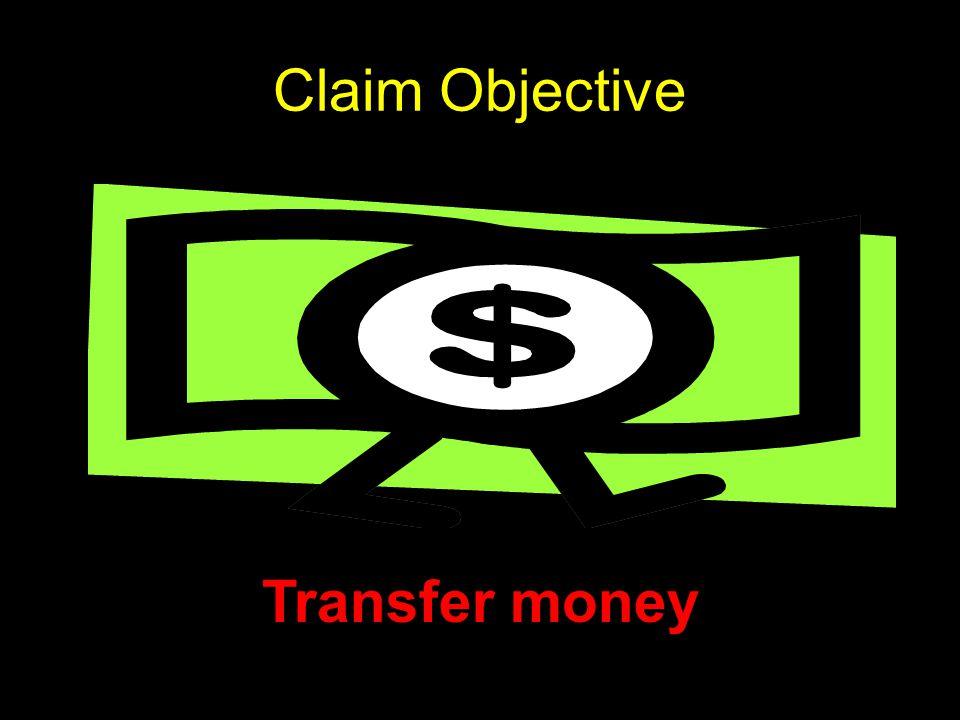 Claim Objective Transfer money