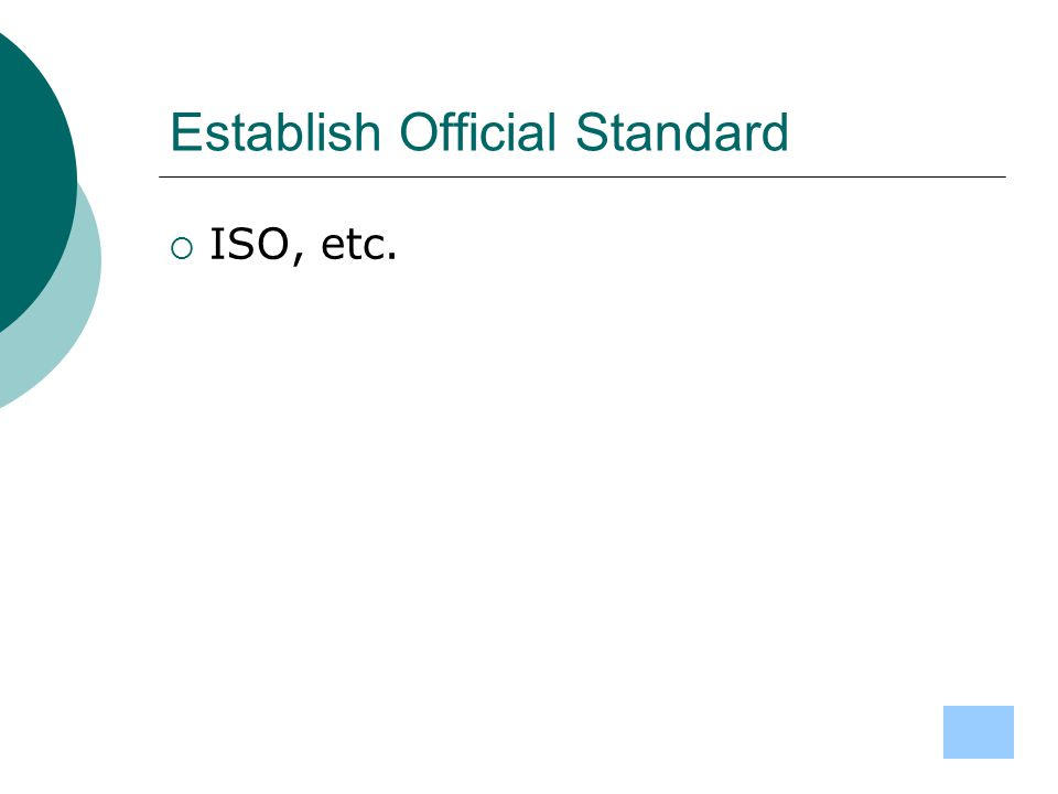 Establish Official Standard  ISO, etc.