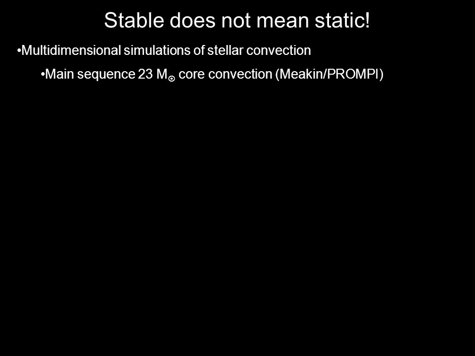 Stable does not mean static.