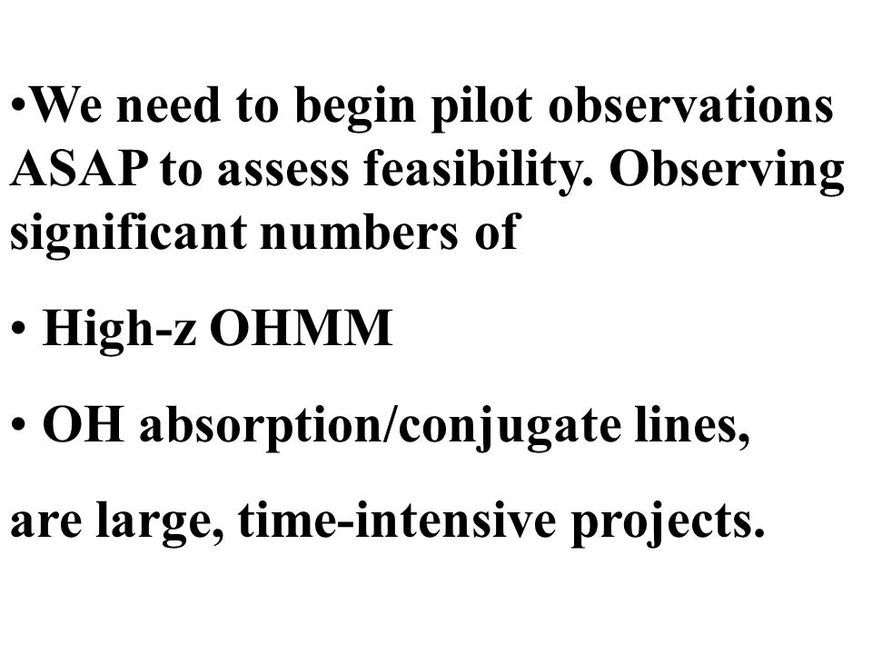 We need to begin pilot observations ASAP to assess feasibility.