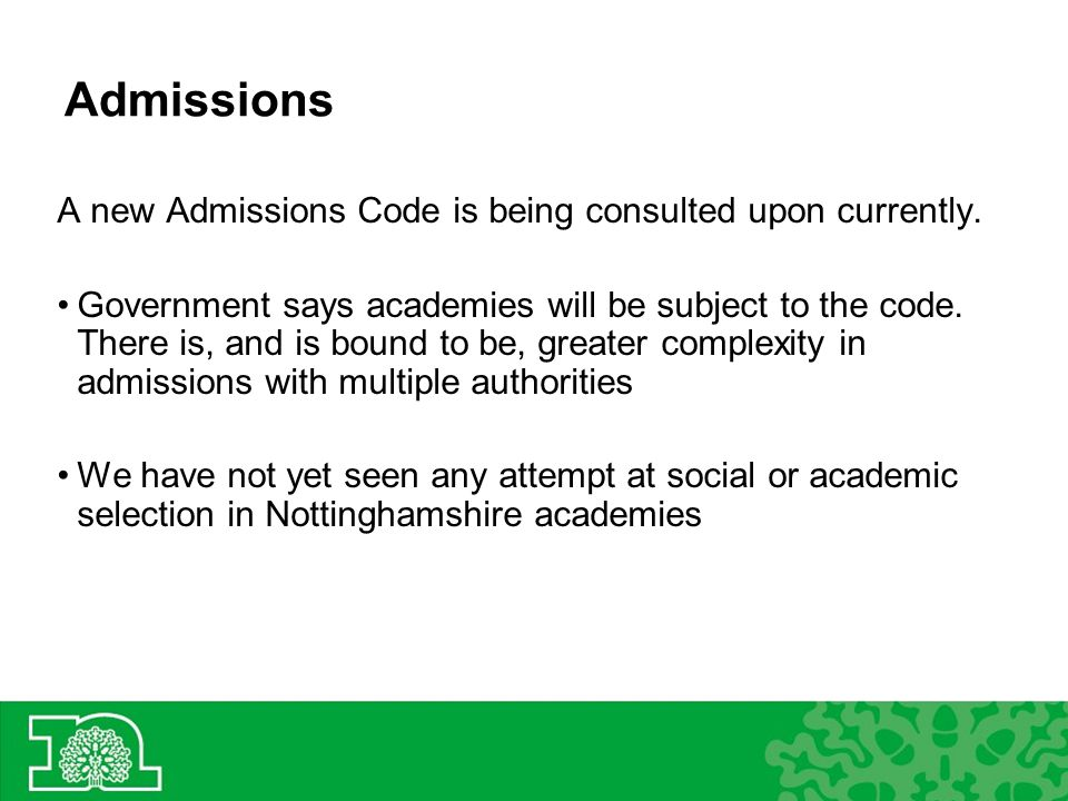 Admissions A new Admissions Code is being consulted upon currently.