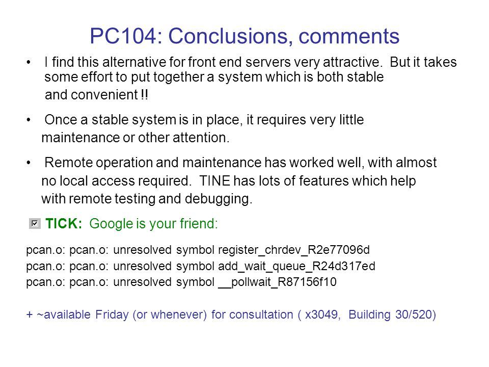 PC104: Conclusions, comments I find this alternative for front end servers very attractive. But it takes some effort to put together a system which is