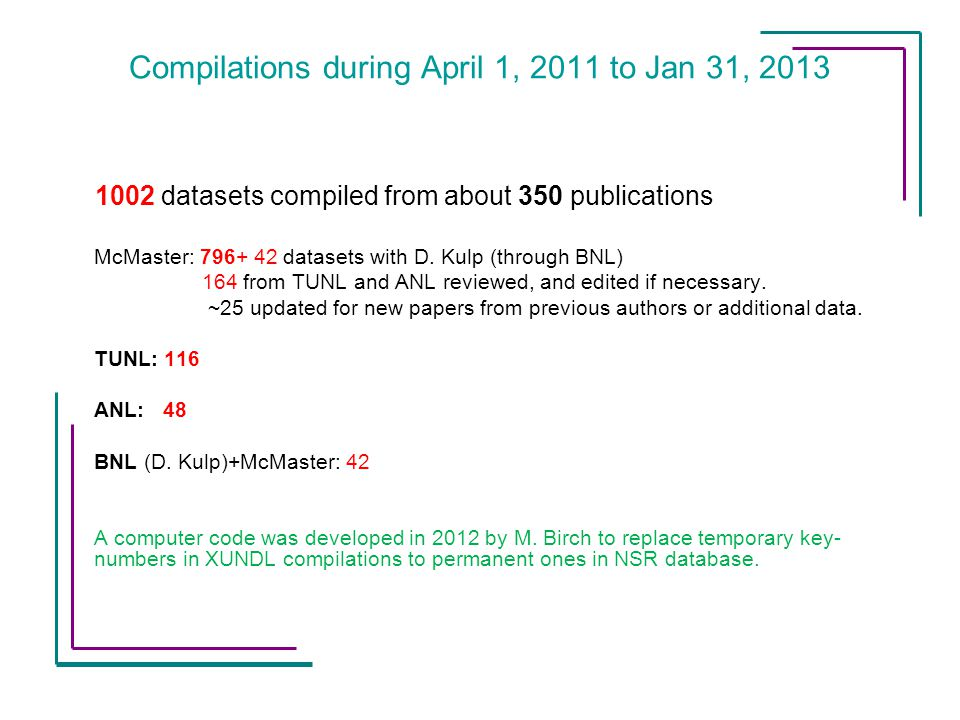 Compilations during April 1, 2011 to Jan 31, 2013 1002 datasets compiled from about 350 publications McMaster: 796+ 42 datasets with D.