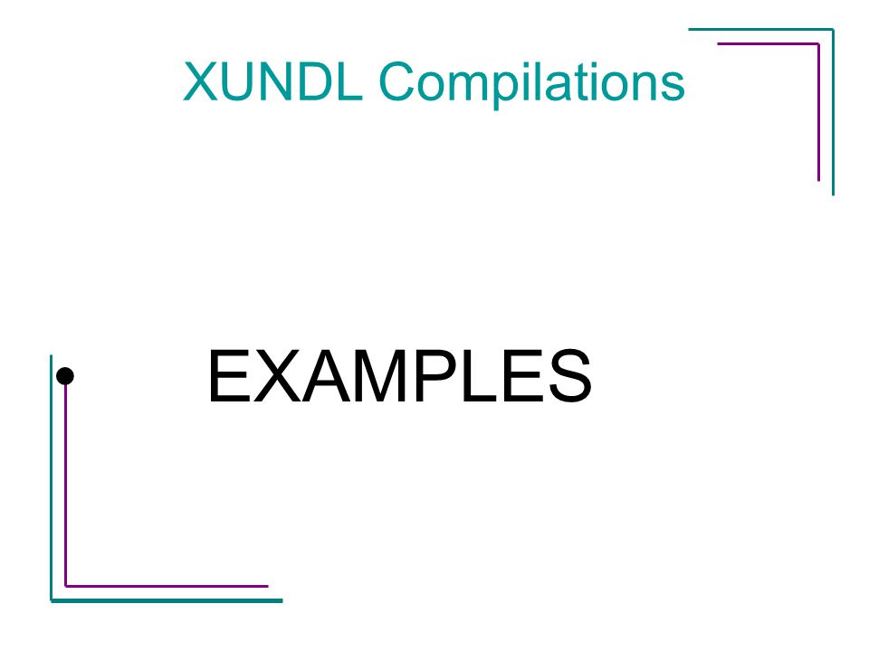 XUNDL Compilations EXAMPLES