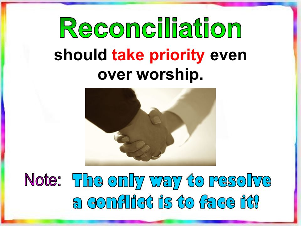 should take priority even over worship.