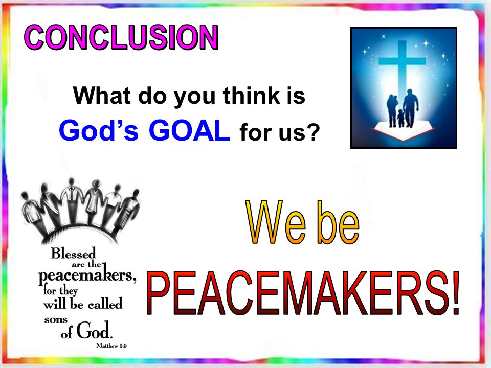 What do you think is God's GOAL for us