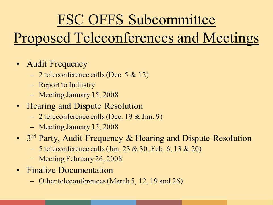 FSC OFFS Subcommittee Proposed Teleconferences and Meetings Audit Frequency –2 teleconference calls (Dec.