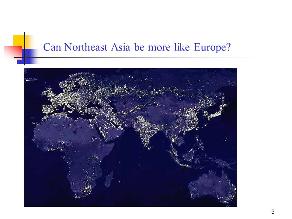 5 Can Northeast Asia be more like Europe?