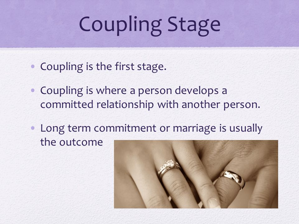Coupling Stage Coupling is the first stage.