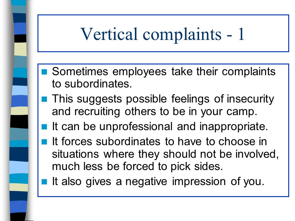 Vertical complaints - 2 Sometimes employees take their complaints to the supervisor.