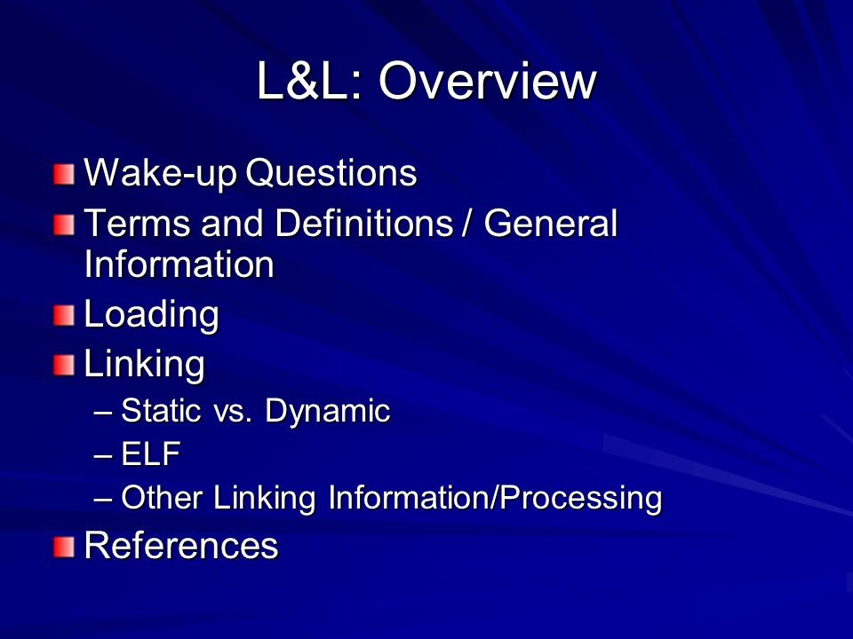L&L: ELF File Format Currently the standard binary format for Linux since the late 90's.