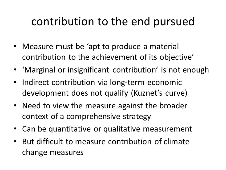 contribution to the end pursued Measure must be 'apt to produce a material contribution to the achievement of its objective' 'Marginal or insignifican