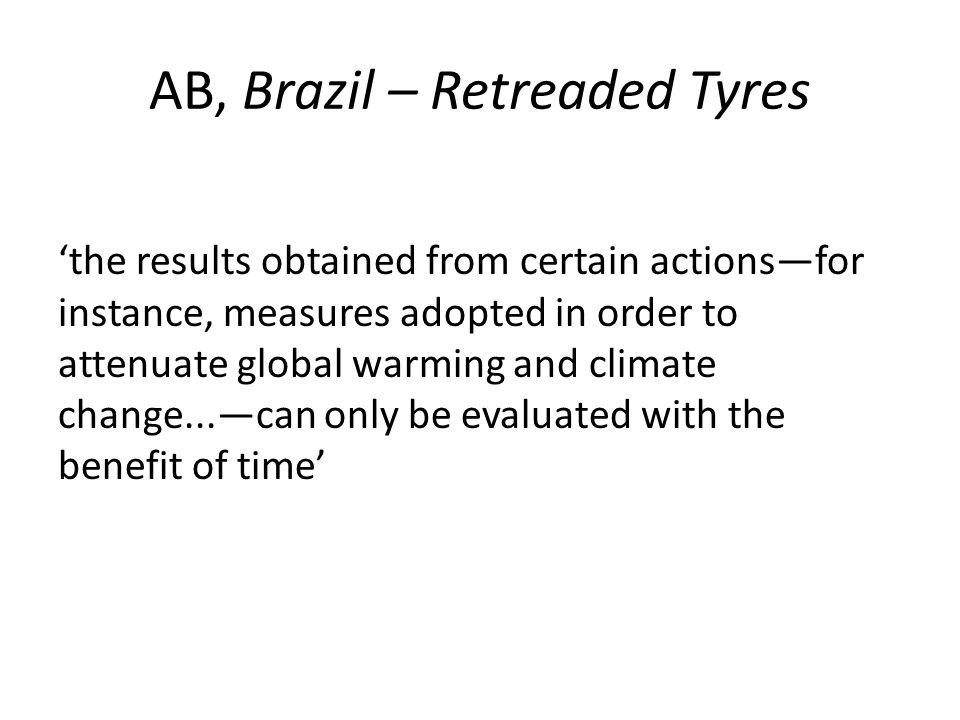 AB, Brazil – Retreaded Tyres 'the results obtained from certain actions—for instance, measures adopted in order to attenuate global warming and climat