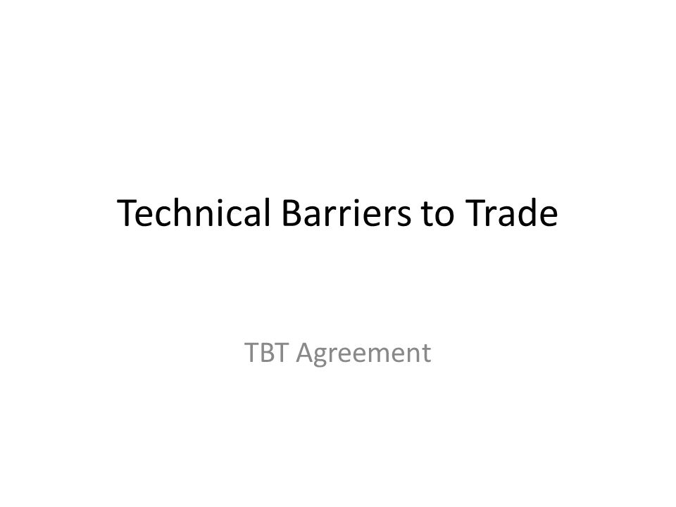 Technical Barriers to Trade TBT Agreement
