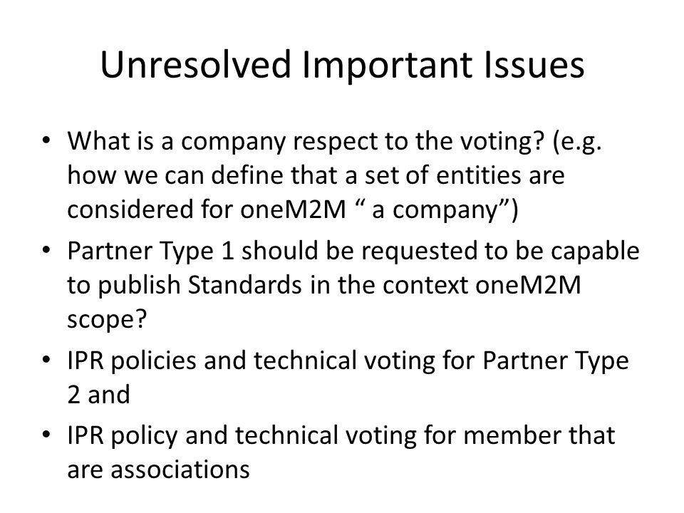Unresolved Important Issues What is a company respect to the voting.