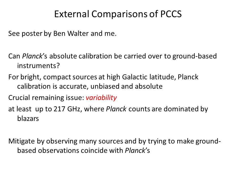 External Comparisons of PCCS See poster by Ben Walter and me.