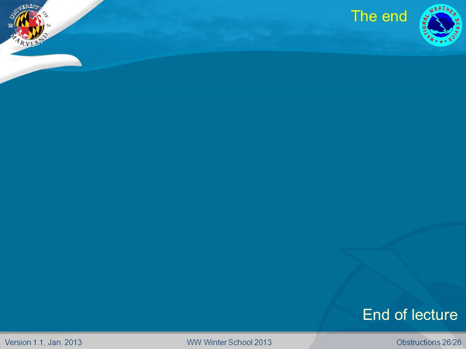 Version 1.1, Jan. 2013Obstructions 26/26WW Winter School 2013 The end End of lecture