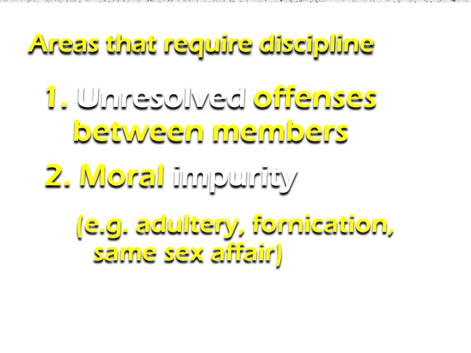 1. Unresolved offenses between members 1. Unresolved offenses between members 2.