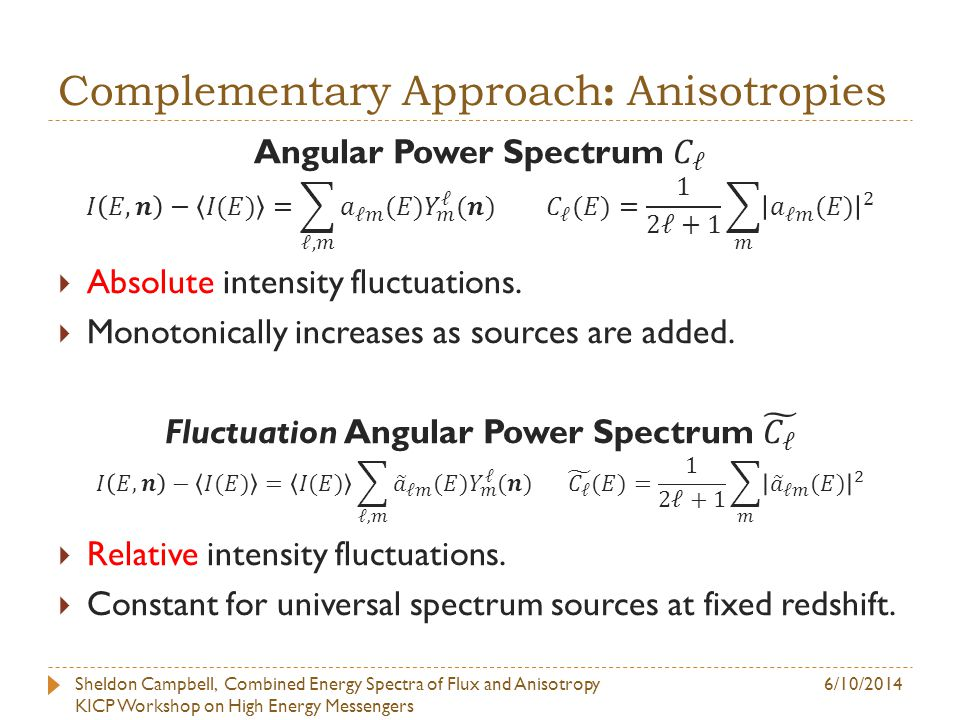 Compare to Gaussian Cosmic Variance Sheldon Campbell, Combined Energy Spectra of Flux and Anisotropy KICP Workshop on High Energy Messengers 6/10/2014
