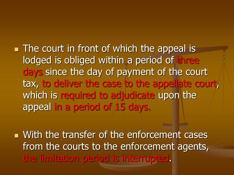 With the acceptance of the enforcement case, the enforcement agent accepts the case in the phase in which it was in front of the court.