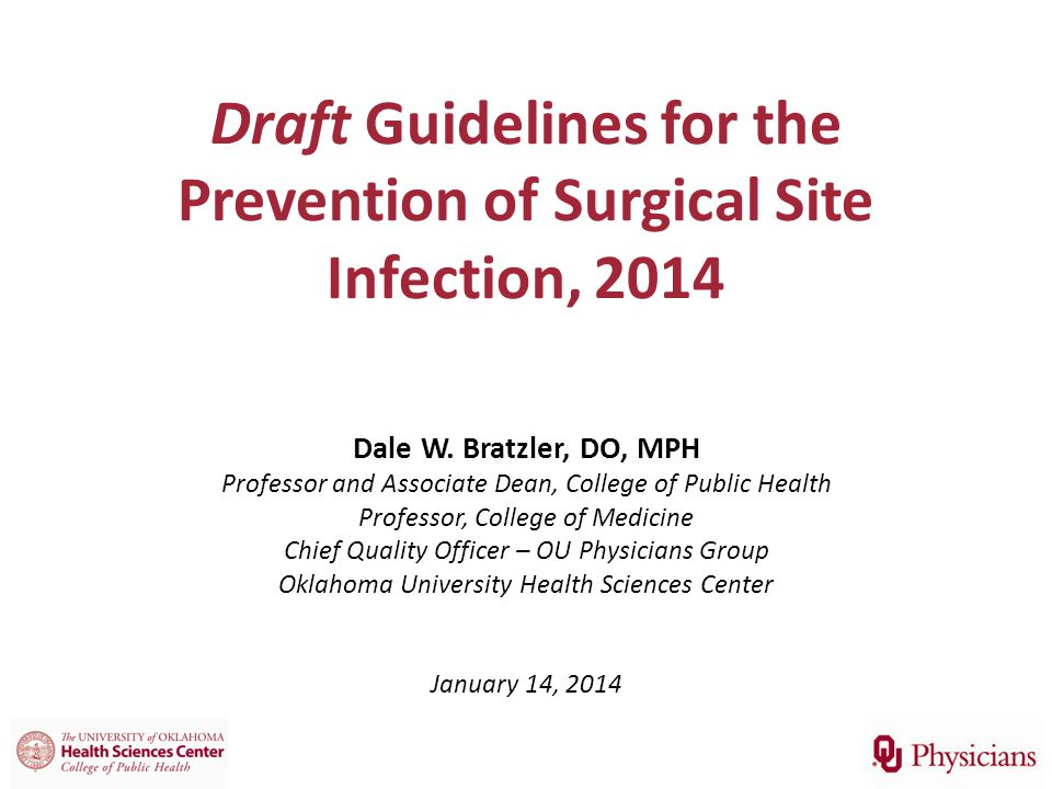 Draft Guidelines for the Prevention of Surgical Site Infection, 2014 Dale W.