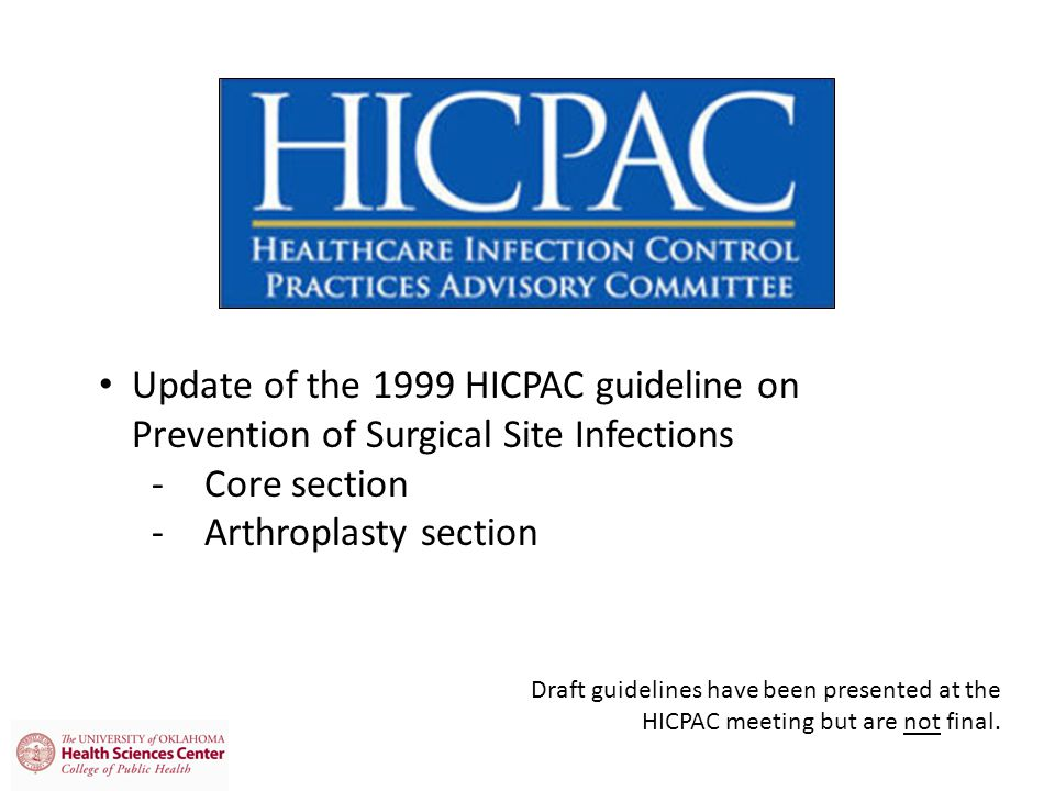 Draft guidelines have been presented at the HICPAC meeting but are not final.