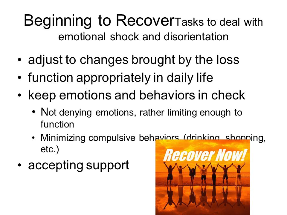 Some Possible Symptoms of Unresolved Grief Excessive loss of energy Getting lost in your head as in driving and realizing you don't remember the last 5 miles.