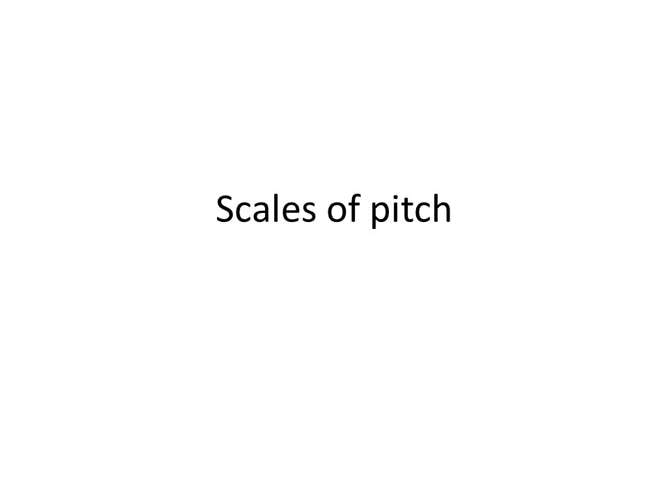 Scales of pitch