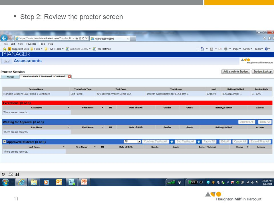 Step 2: Review the proctor screen 11