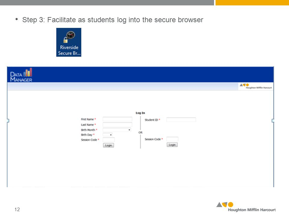 Step 3: Facilitate as students log into the secure browser 12