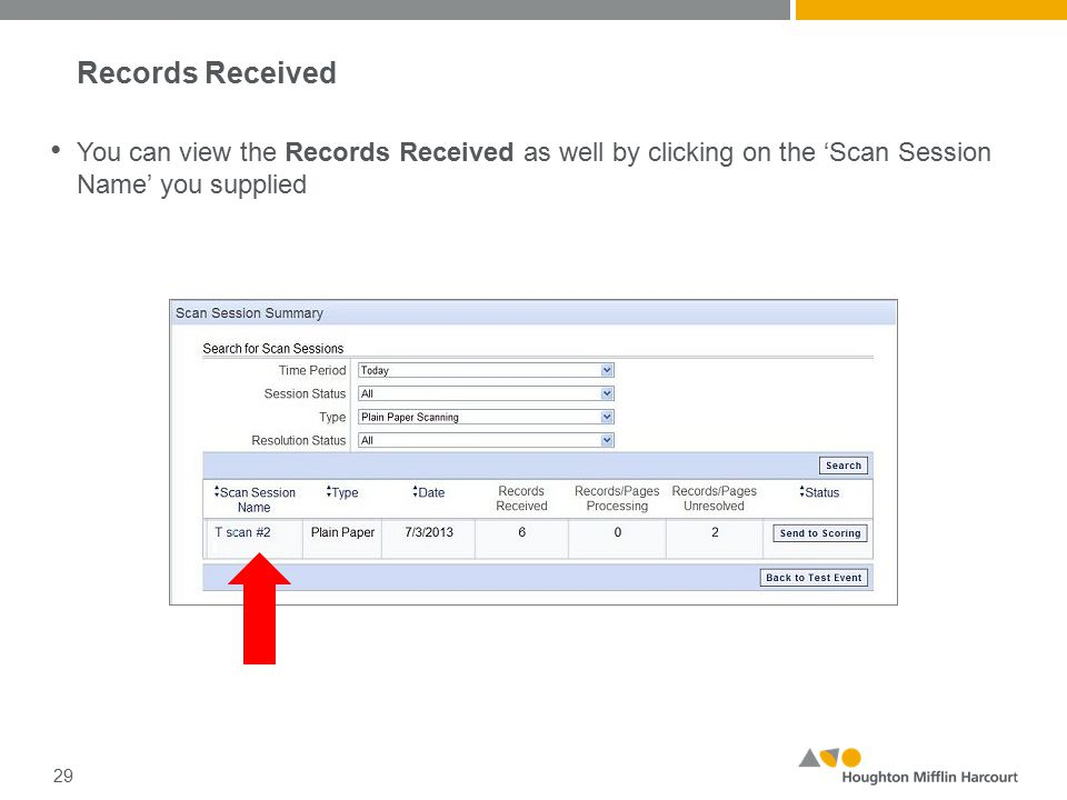 You can view the Records Received as well by clicking on the 'Scan Session Name' you supplied 29 Records Received