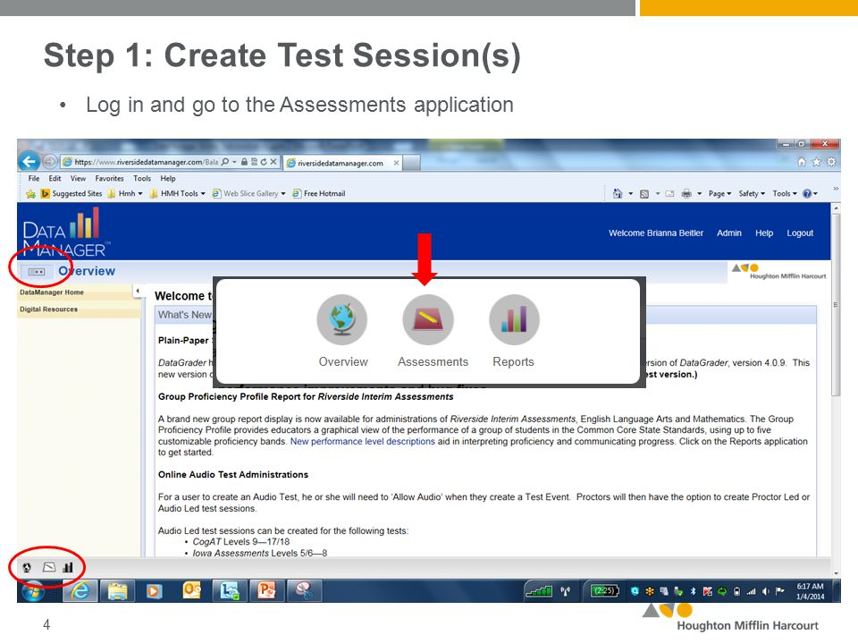 Step 1: Create Test Session(s) 4 Log in and go to the Assessments application