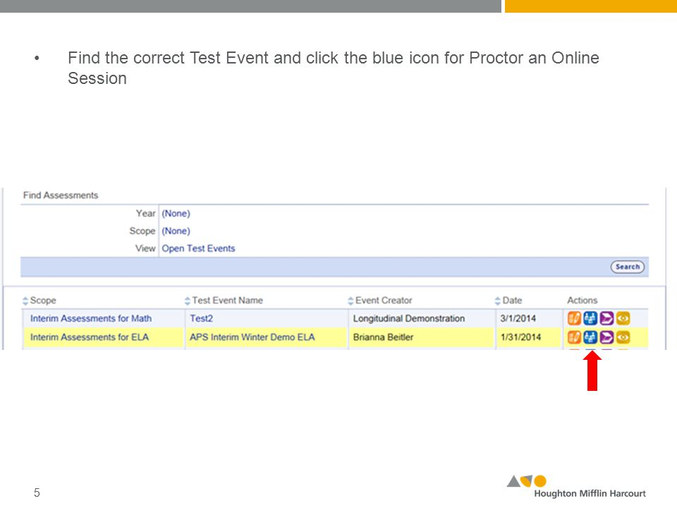 Find the correct Test Event and click the blue icon for Proctor an Online Session 5
