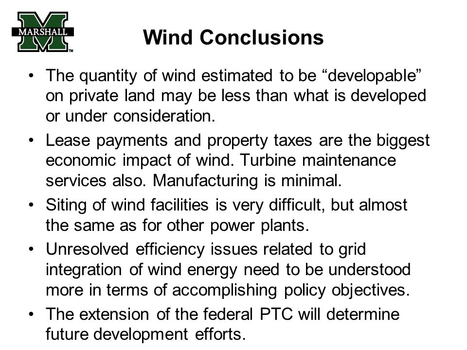 Wind Conclusions The quantity of wind estimated to be developable on private land may be less than what is developed or under consideration.