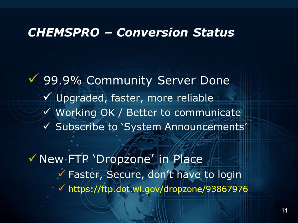 11 CHEMSPRO – Conversion Status 99.9% Community Server Done Upgraded, faster, more reliable Working OK / Better to communicate Subscribe to 'System An